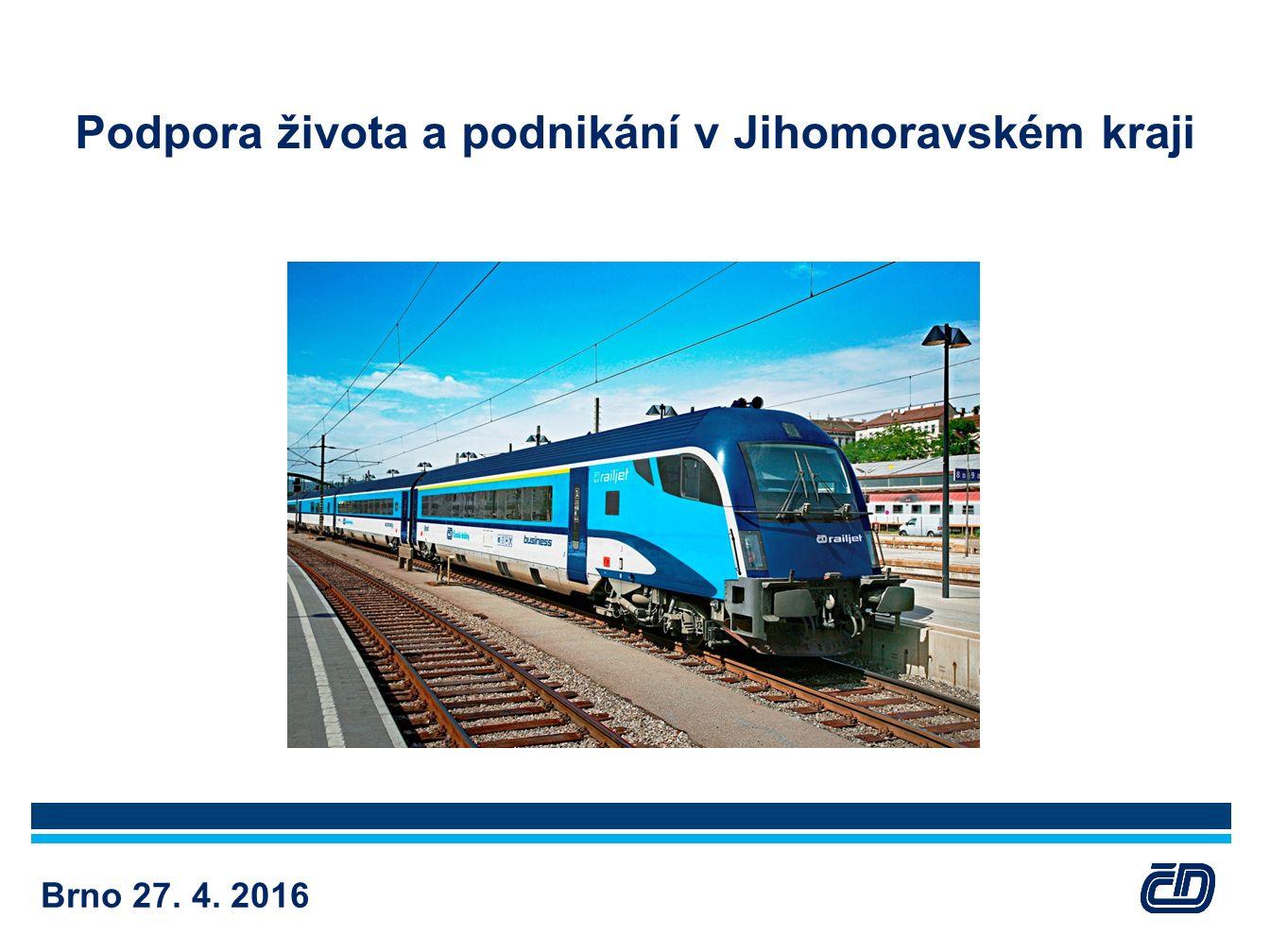 Podpora života a podnikání v Jihomoravském kraji Brno 27. 4. 2016