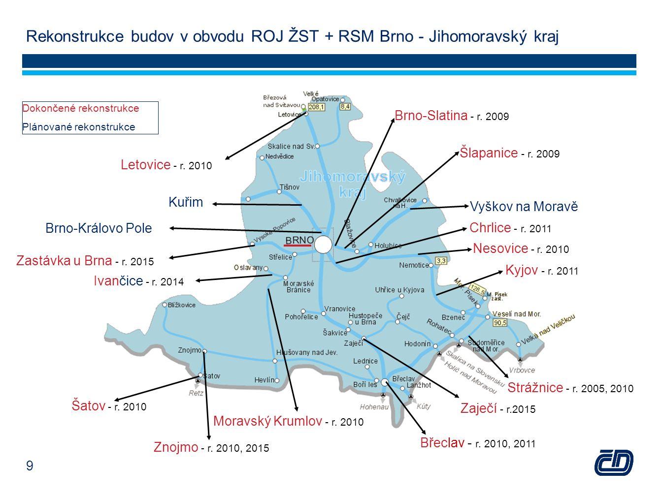Rekonstrukce budov v obvodu ROJ ŽST + RSM Brno - Jihomoravský kraj Dokončené rekonstrukce Plánované rekonstrukce Znojmo - r. 2010, 2015 Moravský Kruml