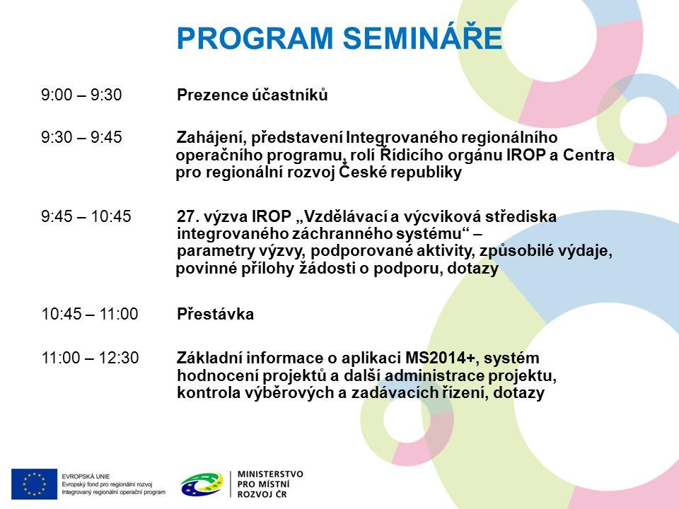 PROGRAM SEMINÁŘE 9:00 – 9:30Prezence účastníků 9:30 – 9:45Zahájení, představení Integrovaného regionálního operačního programu, rolí Řídicího orgánu IROP a Centra pro regionální rozvoj České republiky 9:45 – 10:4527.