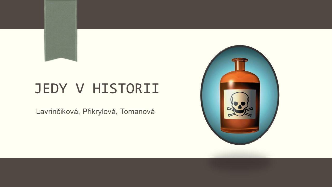 JEDY V HISTORII Lavrinčiková, Přikrylová, Tomanová
