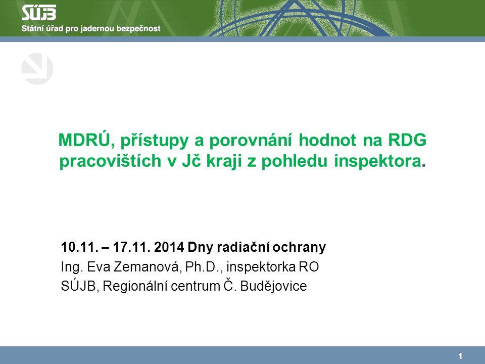 MDRÚ, přístupy a porovnání hodnot na RDG pracovištích v Jč kraji z pohledu inspektora.