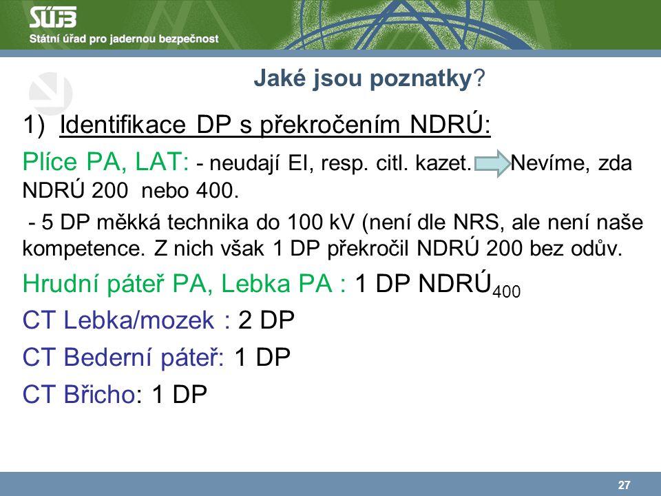 Jaké jsou poznatky. 1)Identifikace DP s překročením NDRÚ: Plíce PA, LAT: - neudají EI, resp.