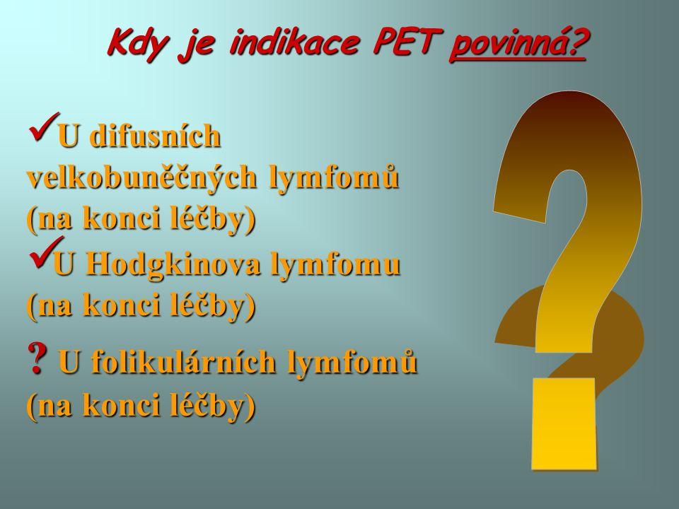 Kdy je indikace PET povinná.
