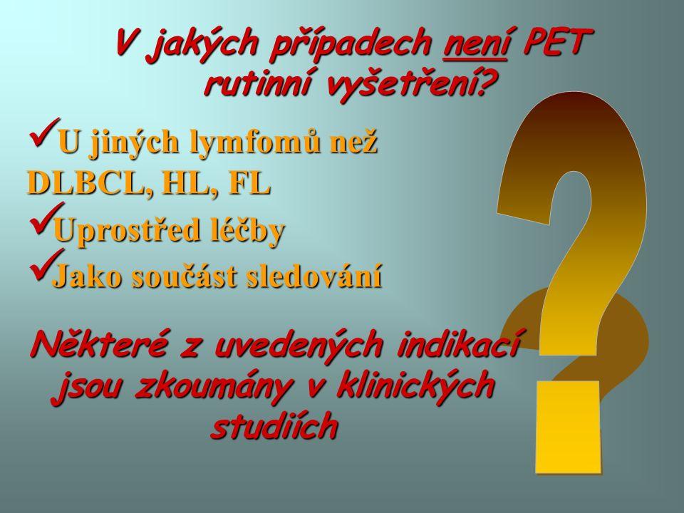 V jakých případech není PET rutinní vyšetření.