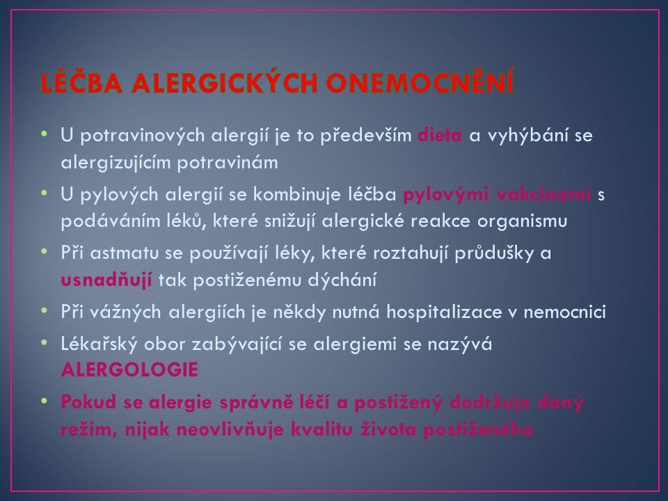 U potravinových alergií je to především dieta a vyhýbání se alergizujícím potravinám U pylových alergií se kombinuje léčba pylovými vakcínami s podáváním léků, které snižují alergické reakce organismu Při astmatu se používají léky, které roztahují průdušky a usnadňují tak postiženému dýchání Při vážných alergiích je někdy nutná hospitalizace v nemocnici Lékařský obor zabývající se alergiemi se nazývá ALERGOLOGIE Pokud se alergie správně léčí a postižený dodržuje daný režim, nijak neovlivňuje kvalitu života postiženého