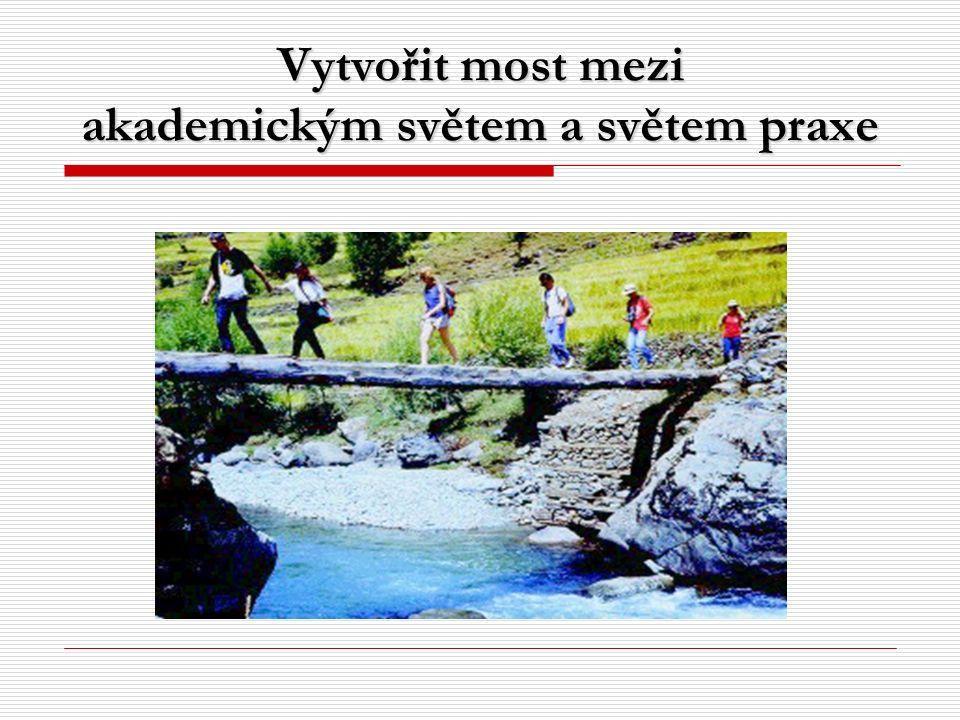 Vytvořit most mezi akademickým světem a světem praxe