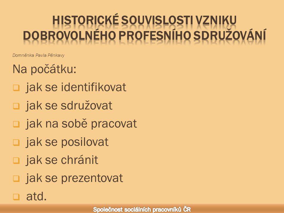  rok 1919 vzniká myšlenka, v roce 1922 se ustanovuje výbor  sociální pracovnice z povolání prvních 28 absolventek Vyšší školy sociální péče v Praze  udržovat mezi sebou pravidelné kontakty