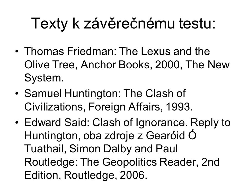 Texty k závěrečnému testu: Thomas Friedman: The Lexus and the Olive Tree, Anchor Books, 2000, The New System.