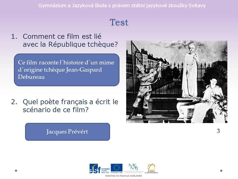 Gymnázium a Jazyková škola s právem státní jazykové zkoušky Svitavy Test 3 1.Comment ce film est lié avec la République tchèque.
