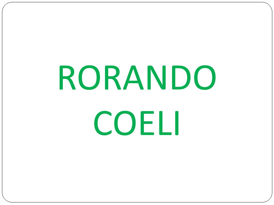 RORANDO COELI