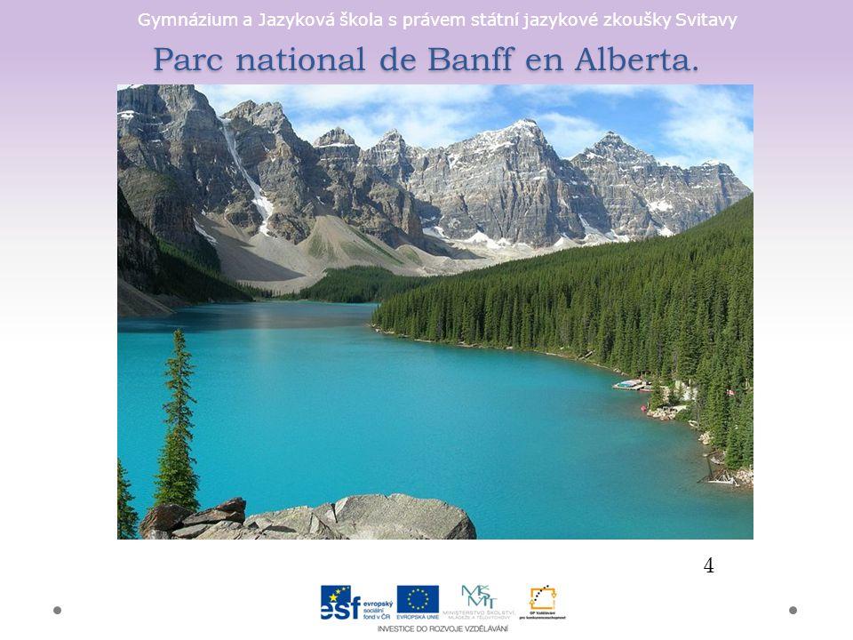 Gymnázium a Jazyková škola s právem státní jazykové zkoušky Svitavy Parc national de Banff en Alberta.