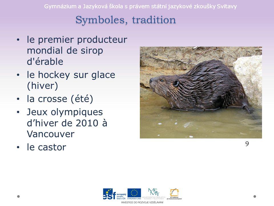 Symboles, tradition le premier producteur mondial de sirop d érable le hockey sur glace (hiver) la crosse (été) Jeux olympiques d'hiver de 2010 à Vancouver le castor 9