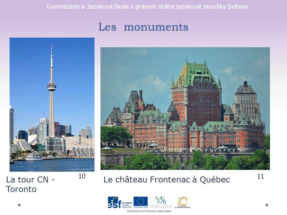 Gymnázium a Jazyková škola s právem státní jazykové zkoušky Svitavy Les monuments 10 La tour CN - Toronto 11 Le château Frontenac à Québec