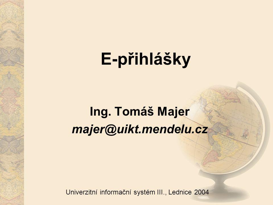 2 Univerzitní informační systém III., Lednice 2004 Úvod Datová analýza – co je nového oproti papírovým přihláškám Analýza aplikací – které aplikace k tomu budeme potřebovat Stav implementace Časové nároky implementace ;)