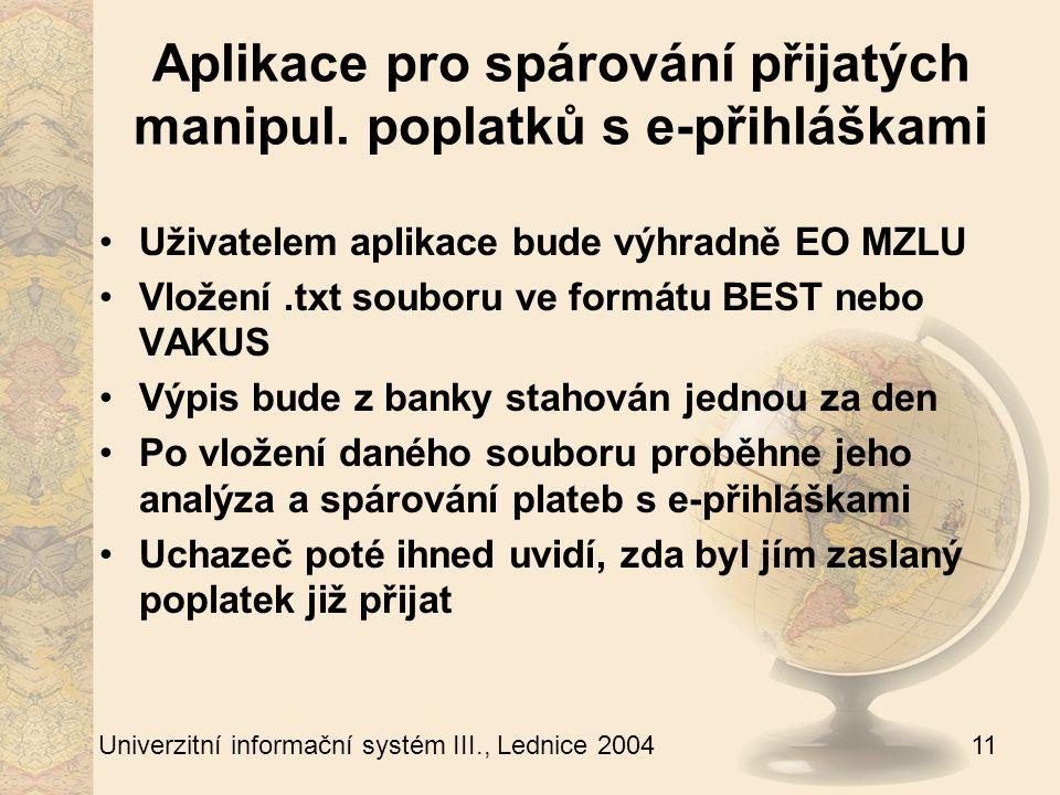 11 Univerzitní informační systém III., Lednice 2004 Aplikace pro spárování přijatých manipul.
