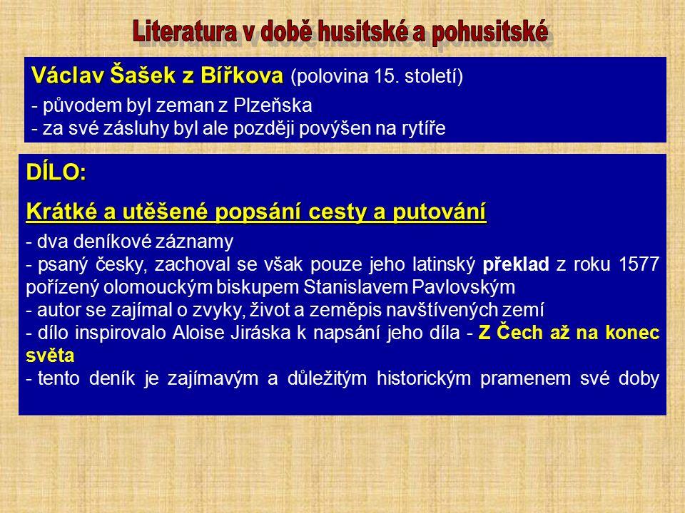 Václav Šašek z Bířkova Václav Šašek z Bířkova (polovina 15. století) - původem byl zeman z Plzeňska - za své zásluhy byl ale později povýšen na rytíře
