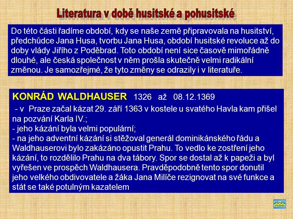 KONRÁD WALDHAUSER KONRÁD WALDHAUSER 1326 až 08.12.1369 - v Praze začal kázat 29. září 1363 v kostele u svatého Havla kam přišel na pozvání Karla IV.;