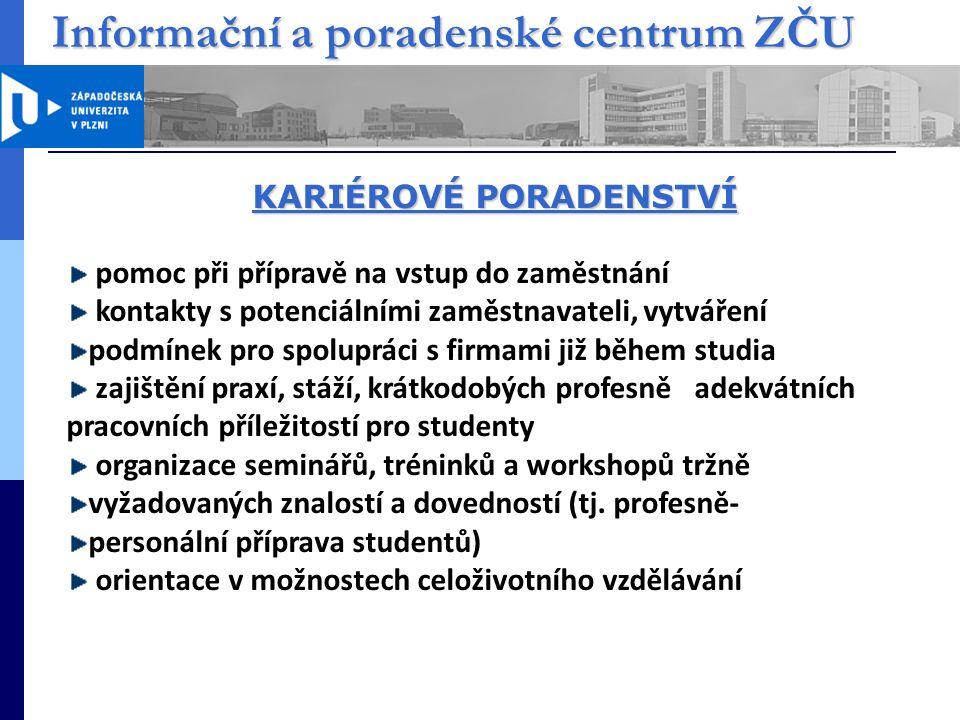Informační a poradenské centrum ZČU e-learningové kurzy Od akademického roku 2013/2014 poskytuje Informační a poradenské centrum možnost absolvovat e-learningové vzdělávací kurzy zaměřené na práci se studenty se speciálními vzdělávacími potřebami.