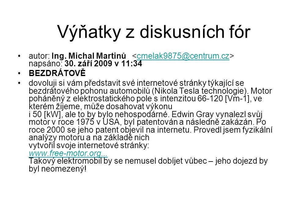 Výňatky z diskusních fór autor: Ing. Michal Martinů napsáno: 30.
