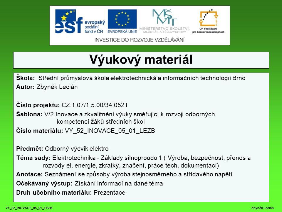 VY_52_INOVACE_05_01_LEZB Zbyněk Lecián Stejnosměrné zdroje Tepelná energie Termočlánek využívá termoelektrického jevu.