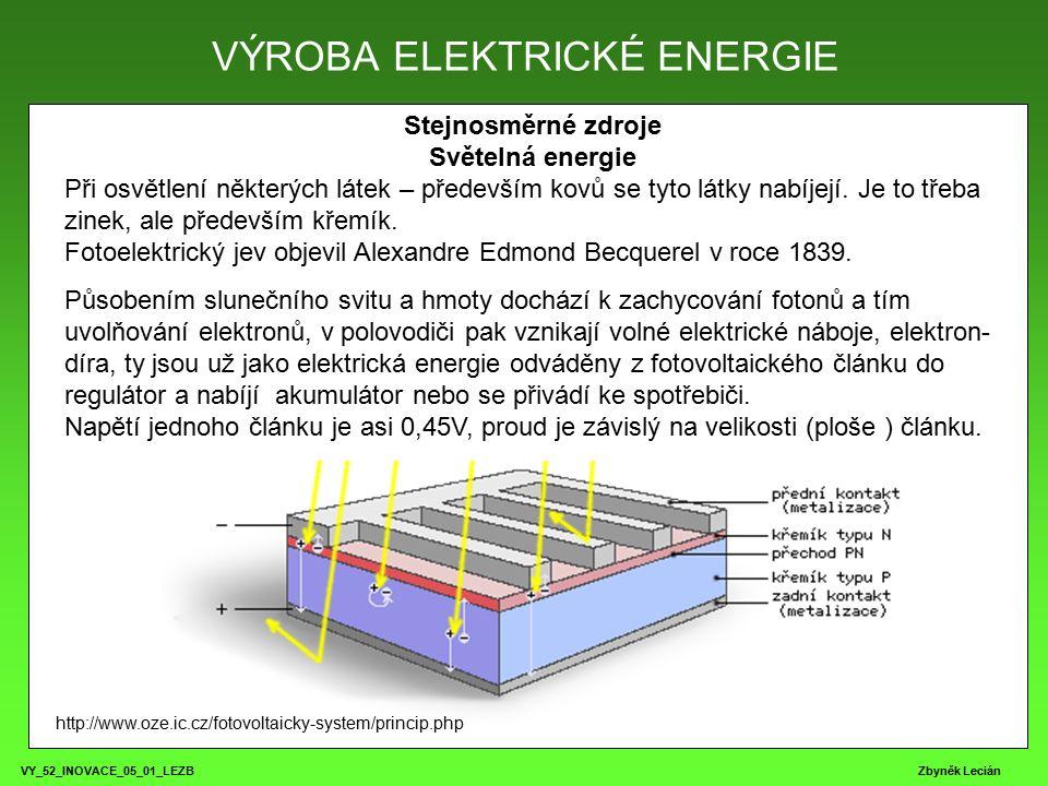 VY_52_INOVACE_05_01_LEZB Zbyněk Lecián Stejnosměrné zdroje Světelná energie Při osvětlení některých látek – především kovů se tyto látky nabíjejí.
