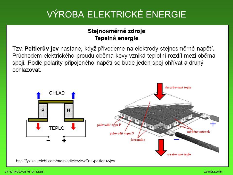 VY_52_INOVACE_05_01_LEZB Zbyněk Lecián Stejnosměrné zdroje Tepelná energie Tzv.