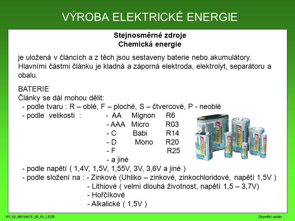 VY_52_INOVACE_05_01_LEZB Zbyněk Lecián Stejnosměrné zdroje Mechanická energie Stejnosměrné stroje patří mezi nejstarší točivé stroje.