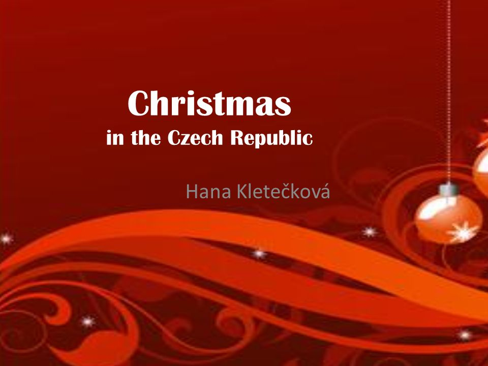 Christmas in the Czech Republic Hana Kletečková