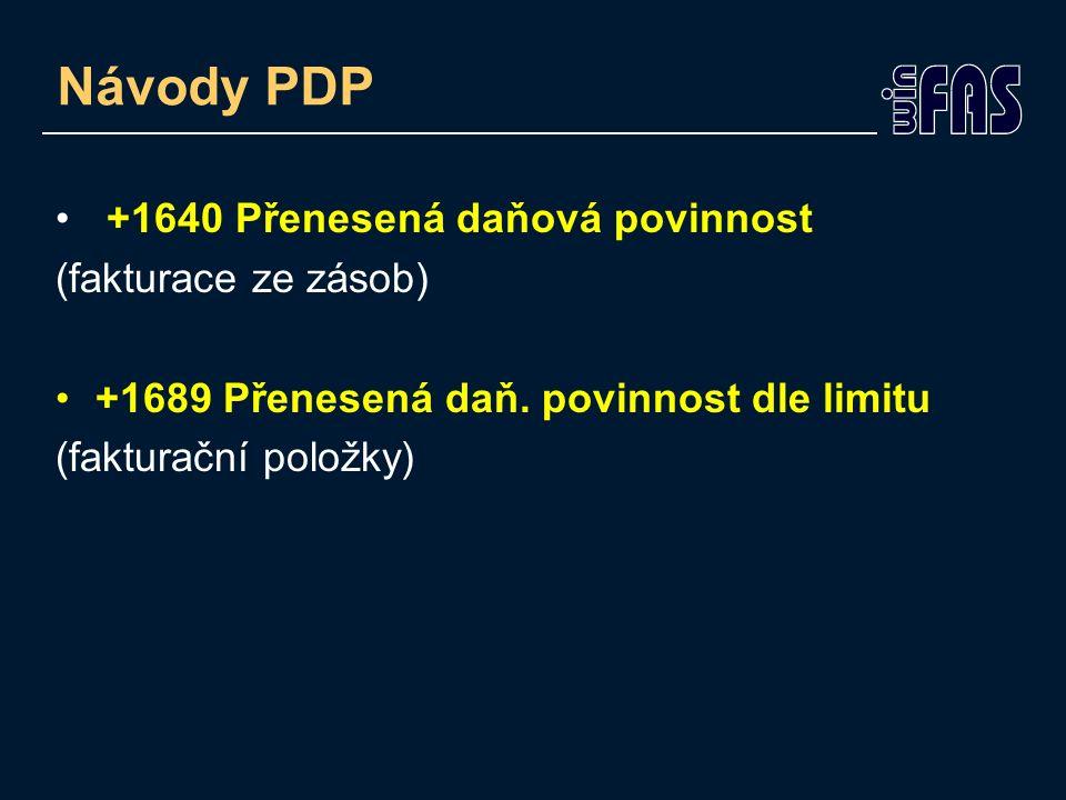 Návody PDP +1640 Přenesená daňová povinnost (fakturace ze zásob) +1689 Přenesená daň. povinnost dle limitu (fakturační položky)