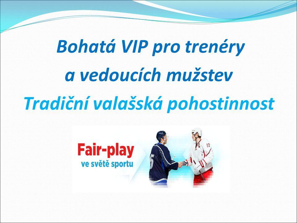 Bohatá VIP pro trenéry a vedoucích mužstev Tradiční valašská pohostinnost