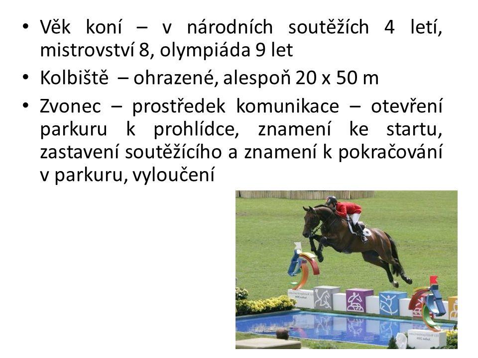 Věk koní – v národních soutěžích 4 letí, mistrovství 8, olympiáda 9 let Kolbiště – ohrazené, alespoň 20 x 50 m Zvonec – prostředek komunikace – otevření parkuru k prohlídce, znamení ke startu, zastavení soutěžícího a znamení k pokračování v parkuru, vyloučení