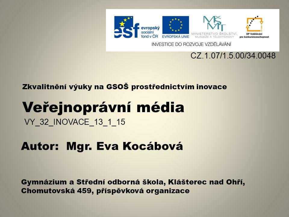 Veřejnoprávní média VY_32_INOVACE_13_1_15 Mgr.
