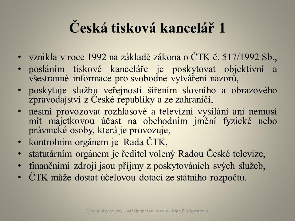 Česká tisková kancelář 1 vznikla v roce 1992 na základě zákona o ČTK č. 517/1992 Sb., posláním tiskové kanceláře je poskytovat objektivní a všestranné