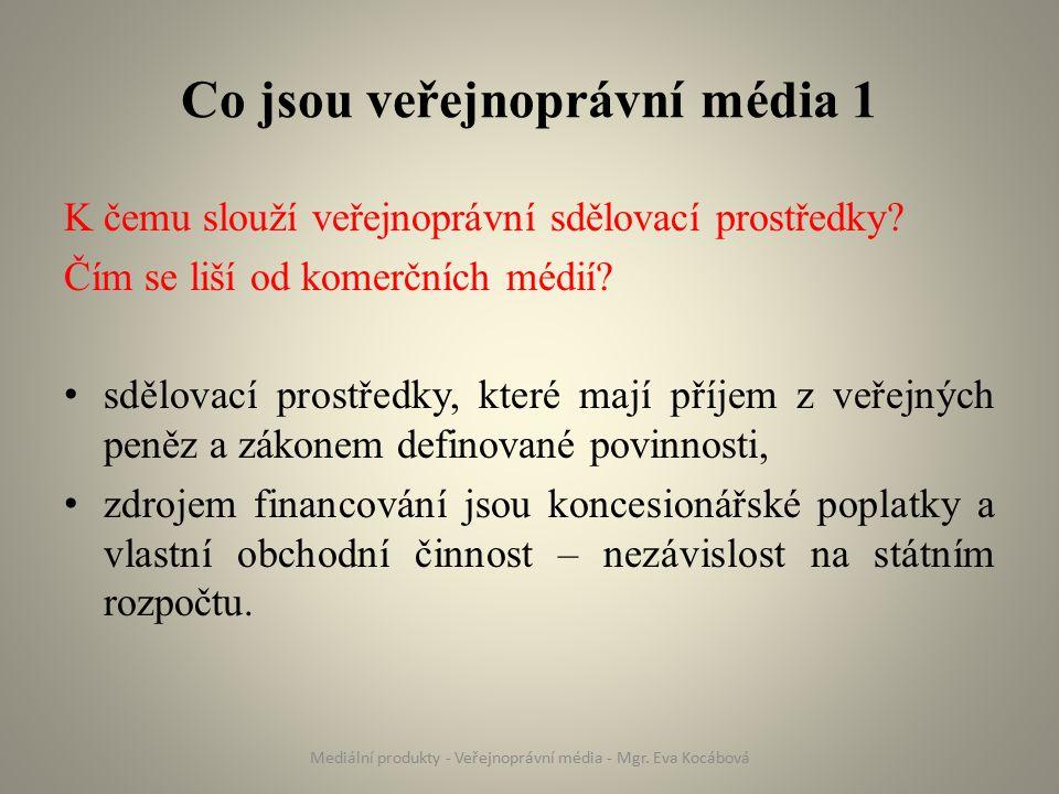 Co jsou veřejnoprávní média 2 jsou nezávislá na politických i ekonomických subjektech, jsou otevřená a přístupná všem příjemcům, jsou objektivní, nestranné, jsou vyvážené (poskytují prostor nejen pro majoritní zájmy, ale věnují se i menšinovým názorům), dodržují etický kodex.