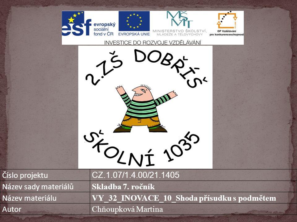 Číslo projektu CZ.1.07/1.4.00/21.1405 Název sady materiálů Skladba 7.