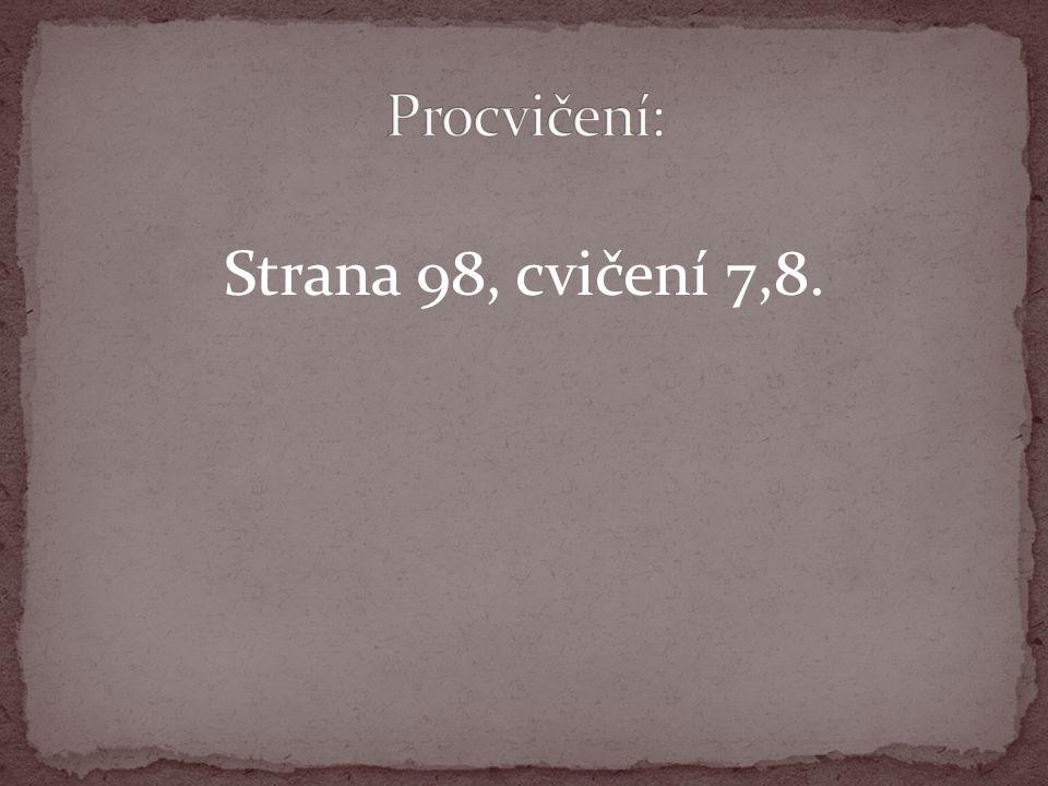 Strana 98, cvičení 7,8.
