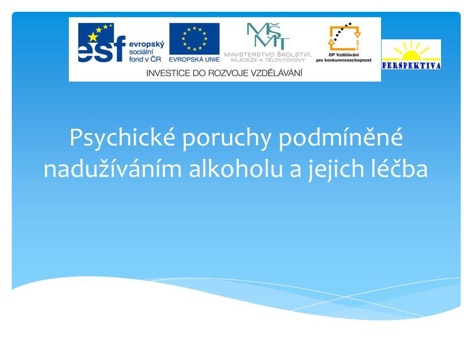Psychické poruchy podmíněné nadužíváním alkoholu a jejich léčba
