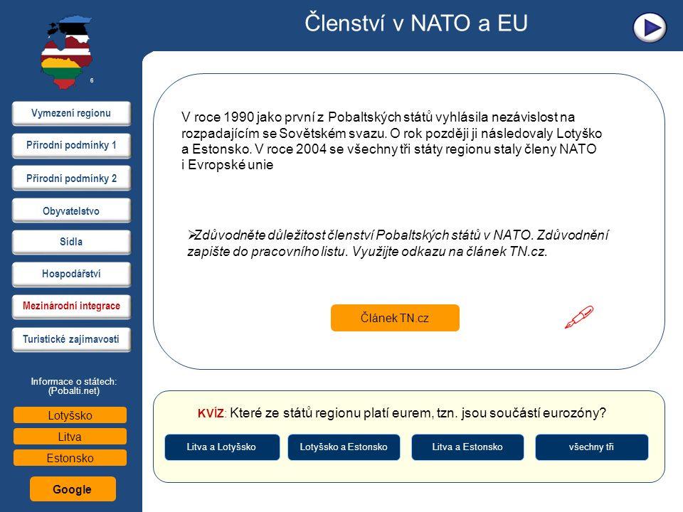 Členství v NATO a EU Článek TN.cz  Zdůvodněte důležitost členství Pobaltských států v NATO. Zdůvodnění zapište do pracovního listu. Využijte odkazu n
