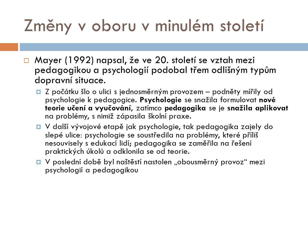 Změny v oboru v minulém století  Mayer (1992) napsal, že ve 20.