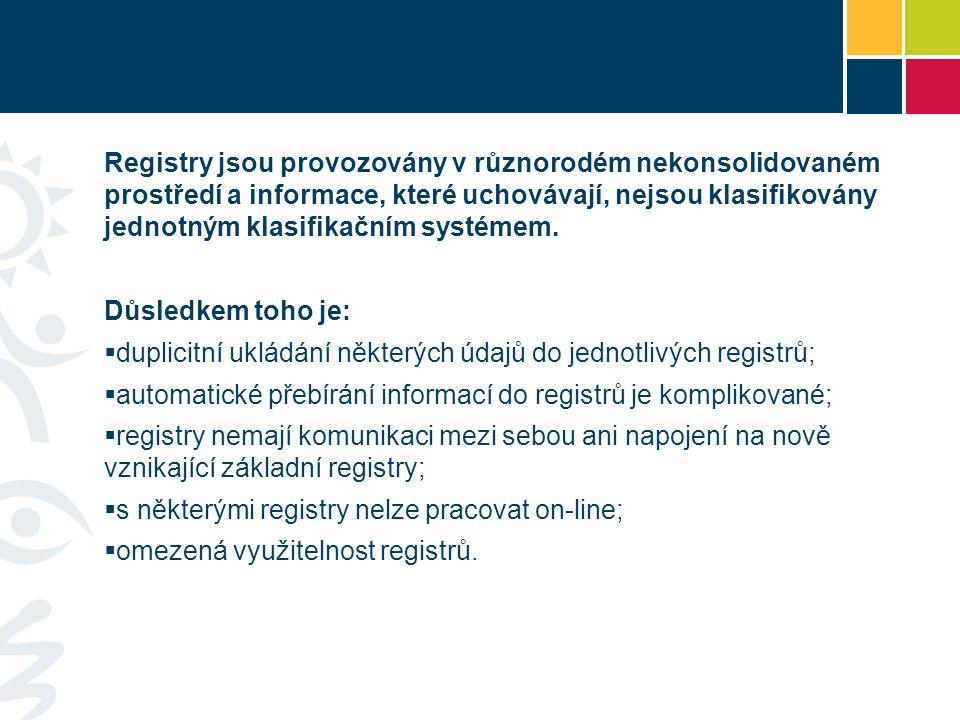 Cílem po plné implementaci bude:  zvýšení bezpečnosti: snížit provozní náklady na zajištění bezpečnosti sjednocením registrů na společnou technologickou platformu;  vylepšení registrů: zejména Národní onkologický registr a registry hygienické služby vyžadují významné aktualizace dle požadavků jejich správců;  požadavky na zlepšování kvality zdravotní péče a požadavek na plnění informačních povinností (vytěžováním informací z registrů);  potřeba propojit registry se Základními registry VS;  návaznost na strategii Evropské unie pro eGovernment.