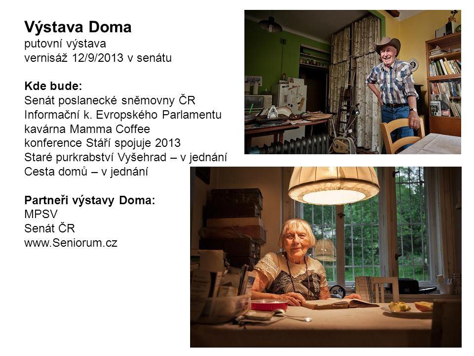 Výstava Doma putovní výstava vernisáž 12/9/2013 v senátu Kde bude: Senát poslanecké sněmovny ČR Informační k.