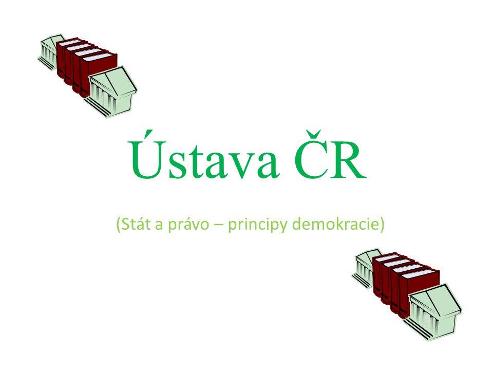 Ústava ČR (Stát a právo – principy demokracie)