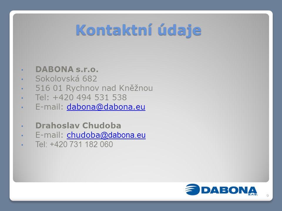 Kontaktní údaje DABONA s.r.o. Sokolovská 682 516 01 Rychnov nad Kněžnou Tel: +420 494 531 538 E-mail: dabona@dabona.eudabona@dabona.eu Drahoslav Chudo