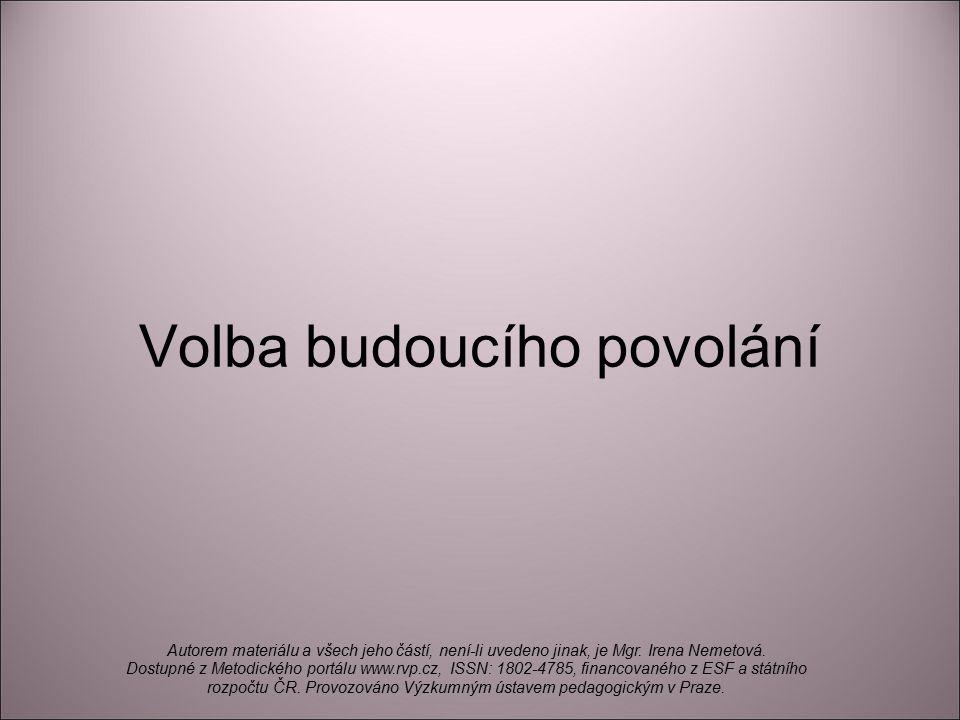 Literatura: STRÁDAL, Jiří.Jak volit povolání. 1995.