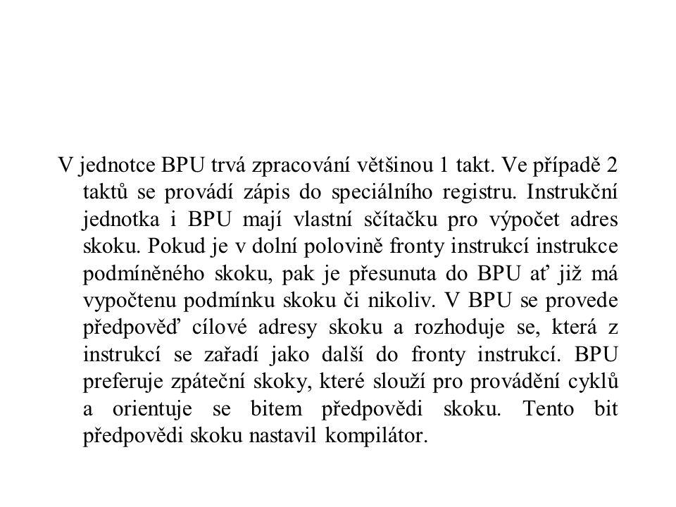 V jednotce BPU trvá zpracování většinou 1 takt.