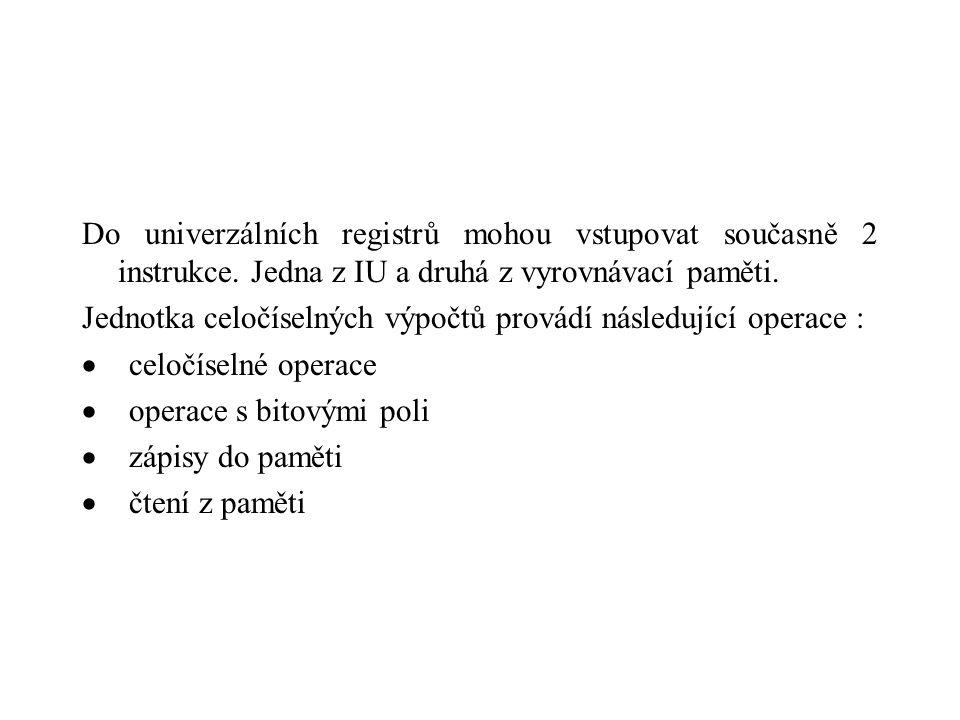 Do univerzálních registrů mohou vstupovat současně 2 instrukce.