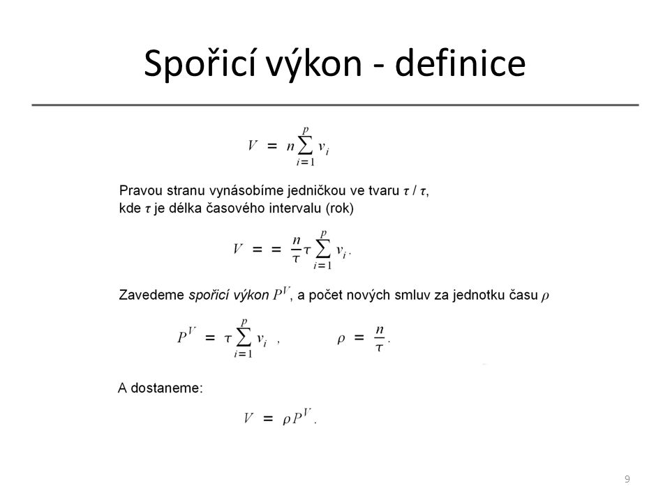 Spořicí výkon - interpretace Spořicí výkon je plocha pod křivkou naspořené částky účastníka 10