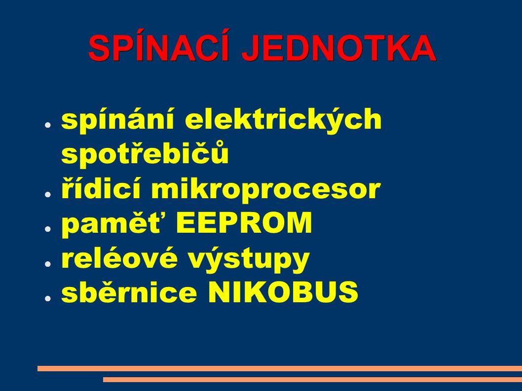 SPÍNACÍ JEDNOTKA ● spínání elektrických spotřebičů ● řídicí mikroprocesor ● paměť EEPROM ● reléové výstupy ● sběrnice NIKOBUS