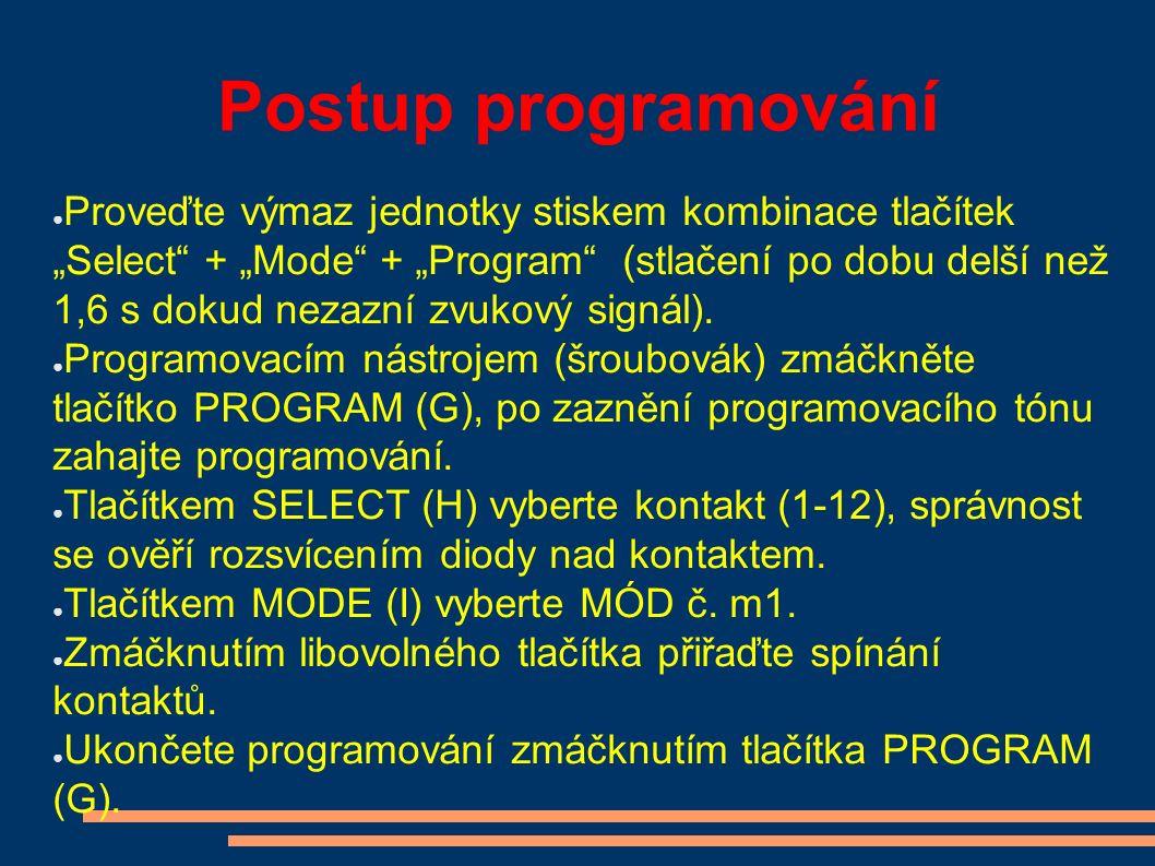 """Postup programování ● Proveďte výmaz jednotky stiskem kombinace tlačítek """"Select + """"Mode + """"Program (stlačení po dobu delší než 1,6 s dokud nezazní zvukový signál)."""
