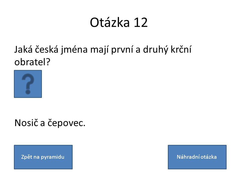 Otázka 12 Jaká česká jména mají první a druhý krční obratel.